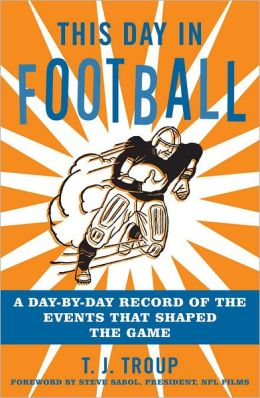This Day in Football: A Day-by-Day Record of the Events that Shaped the Game