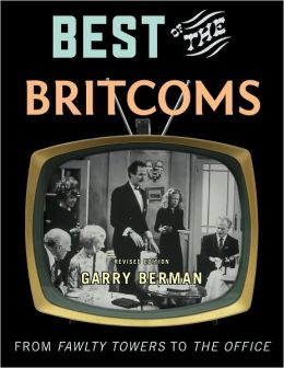 Best of the Britcoms, Revised Edition: From Fawlty Towers to The Office