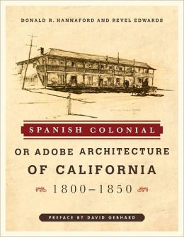 Spanish Colonial or Adobe Architecture of California: 1800-1850