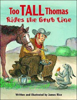 Too Tall Thomas Rides The Grub Line
