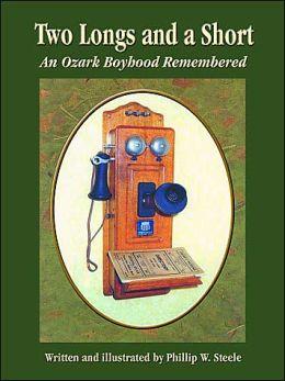 Two Longs and a Short: An Ozark Boyhood Remembered