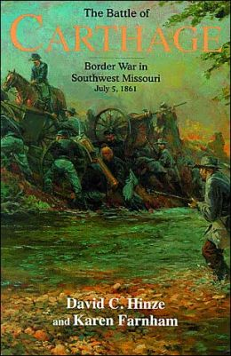 The Battle of Carthage: Border War in Southwest Missouri, July 5, 1861