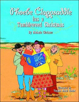 Phoebe Clappsaddle Has a Tumbleweed Christmas