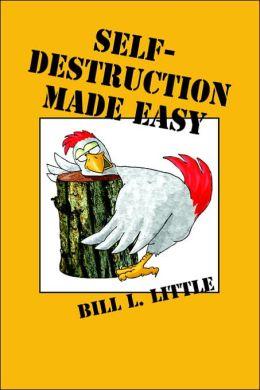 Self-Destruction Made Easy