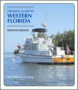 Cruising Guide to Western Florida: Seventh Edition