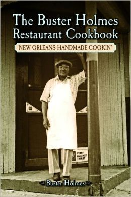 The Buster Holmes Restaurant Cookbook: New Orleans Handmade Cookin'