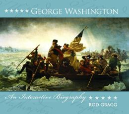 George Washington: An Interactive Biography