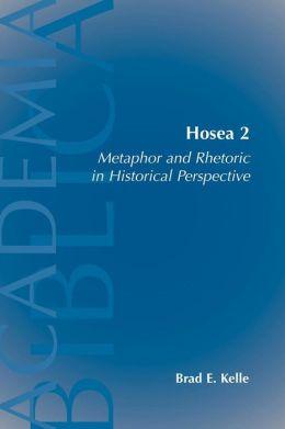 Hosea 2: Metaphor and Rhetoric in Historical Perspective