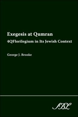 Exegesis at Qumran: 4QFlorilegium in Its Jewish Context