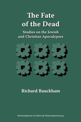 The Fate of the Dead: Studies on the Jewish and Christian Apocalypses
