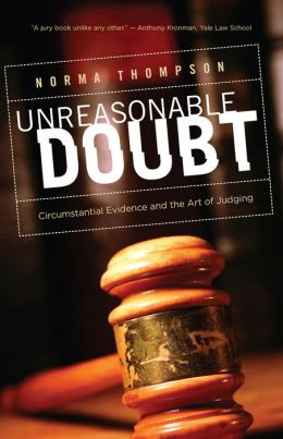 Unreasonable Doubt: Circumstantial Evidence and the Art of Judging