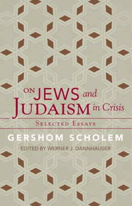 On Jews and Judaism in Crisis: Selected Essays