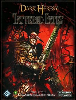 Dark Heresy RPG: The Haarlock's Legacy, Volume 1: Tattered Fates