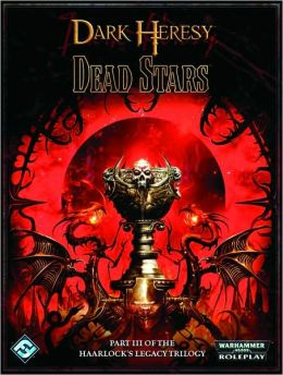 Dark Heresy RPG: The Haarlock's Legacy, Volume 3: Dead Stars
