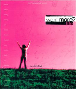 Want More? Life