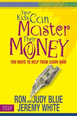 Your Kids Can Master Their Money: Fun Ways to Help Them Learn How