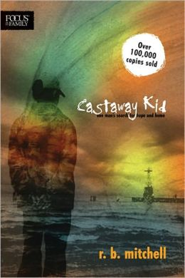 Castaway Kid: One Man's Search for Hope and Home