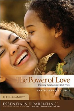 The Power of Love Participant's Guide: Building Relationships that Work