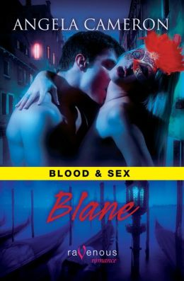 Blood and Sex: Blane: A Ravenous Romance