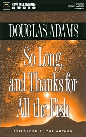 So Long, and Thanks for All the Fish (Hitchhiker's Guide Series #4)