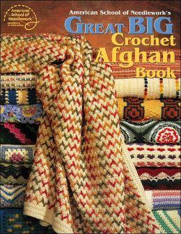 American School of Needlework's Great Big Crochet Afghan Book