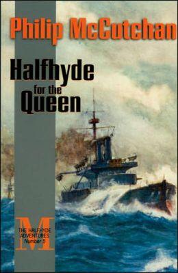 Halfhyde for the Queen: The Halfhyde Adventures, Number 5
