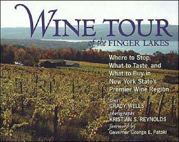 Wine Tour of the Finger Lakes: Where to Stop, What to Taste, and What to Buy in New York's Premier Wine Region