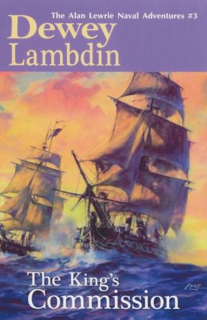 The King's Commission: The Alan Lewrie Naval Adventures, #3