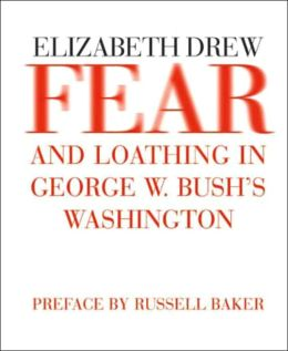 Fear and Loathing in George W. Bush's Washington
