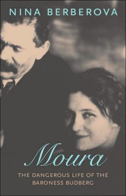 Moura: The Dangerous Life of the Baroness Budberg (New York Review Books Classics Series)