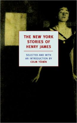 The New York Stories of Henry James (New York Review Books Classics Series)