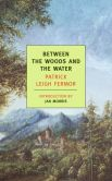 Book Cover Image. Title: Between the Woods and the Water, Author: Patrick Leigh Fermor