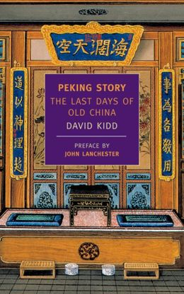 Peking Story: The Last Days of Old China