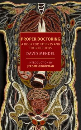 Proper Doctoring: A Book for Patients and their Doctors