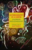 Book Cover Image. Title: Autobiography of a Corpse, Author: Sigizmund Krzhizhanovsky