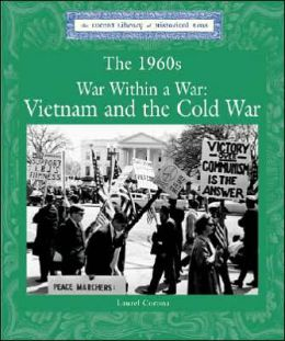 The 1960s War Within a War: Vietnam and the Cold War