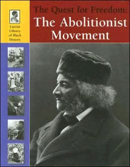The Quest for Freedom: The Abolitionist Movement