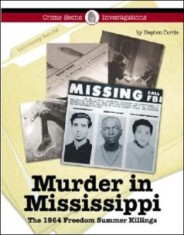 Murder in Mississippi: The 1964 Freedom Summer Killings
