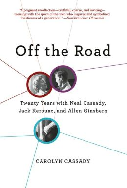 Off the Road: Twenty Years with Cassady, Kerouac, and Ginsberg