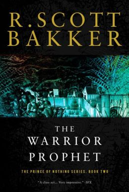 The Warrior-Prophet (Prince of Nothing Series #2)
