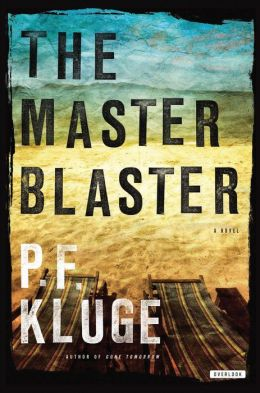 The Master Blaster: A Novel