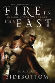 Harry Sidebottom - Fire in the East (Warrior of Rome Series #1)