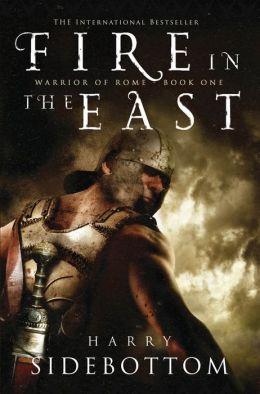 Fire in the East: Warrior of Rome: Book 1