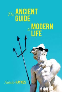 The Ancient Guide to Modern Life