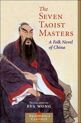 Seven Taoist Masters: A Folk Novel of China