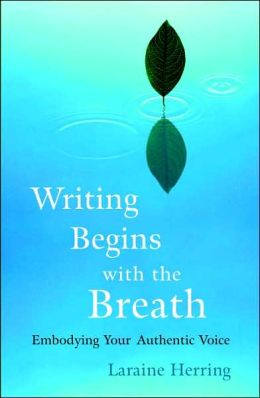 Writing Begins with the Breath: Embodying Your Authentic Voice