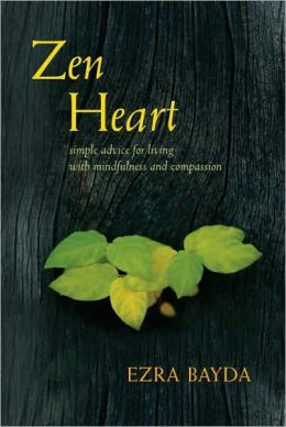 Zen Heart: Simple Advice for Living with Mindfulness and Compassion
