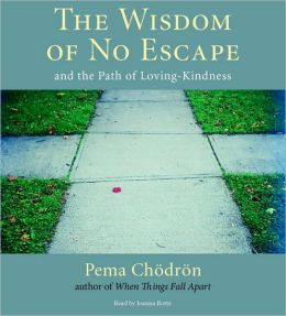 Wisdom of No Escape: And the Path of Loving-Kindness