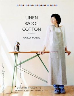 Linen, Wool, Cotton: 25 Simple Projects to Sew with Natural Fabrics