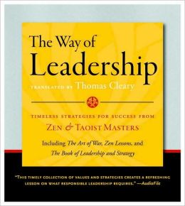 Way of Leadership: Timeless Strategies for Success from Zen and Taoist Masters